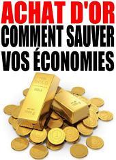 Achat d'or : comment sauver vos économies