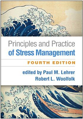 Principles and Practice of Stress Management  Fourth Edition
