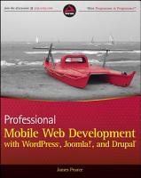 Professional Mobile Web Development with WordPress  Joomla  and Drupal PDF