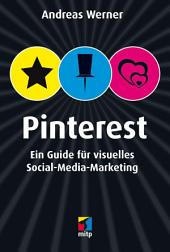Pinterest: Ein Guide für visuelles Social-Media-Marketing