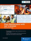 Plant Maintenance with SAP S/4HANA: Business User Guide