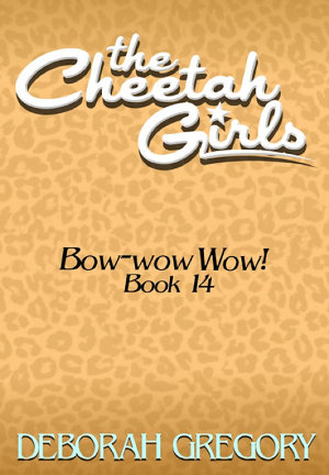 The CHEETAH GIRLS  14   Bow wow Wow   The Cheetah Girls Off The Hook  Books 13 16  PDF