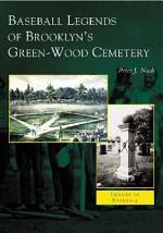 Baseball Legends of Brooklyn's Green-Wood Cemetery