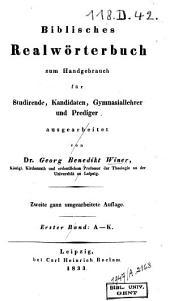 Biblisches Realwörterbuch zum Handgebrauch für Studirende, Candidaten, Gymnasiallehrer und Prediger: Band 1