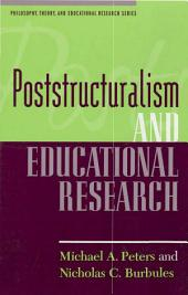 Poststructuralism and Educational Research