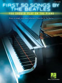First 50 Songs by the Beatles You Should Play on the Piano PDF