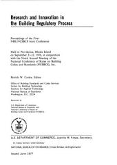 Research and innovation in the building regulatory process: proceedings of the first NBS/NCSBCS joint conference, held in Providence, Rhode Island, on September 21-22, 1976, in conjunction with the ninth annual meeting of the National Conference of States on Building Codes and Standards (NCSBCS), inc