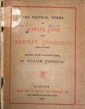 The Poetical Works of Bowles, Lamb, and Hartley Coleridge Selected
