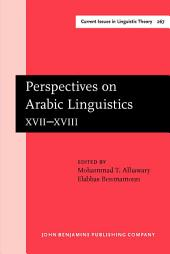 Perspectives on Arabic Linguistics: Papers from the annual symposium on Arabic linguistics. Volume XVII–XVIII: Alexandria, 2003 and Norman, Oklahoma 2004