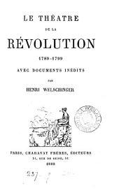 Le théâtre de la Révolution, 1789-1799