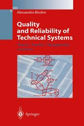 Quality and Reliability of Technical Systems: Theory, Practice, Management, Edition 2
