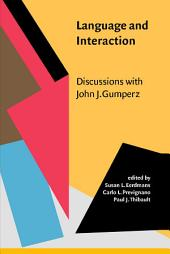 Language and Interaction: Discussions with John J. Gumperz