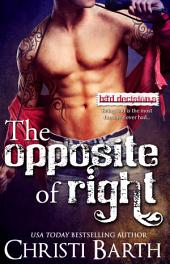 The Opposite of Right: Book 1 in the Bad Decisions Series