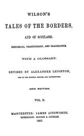 Tales of the Borders and of Scotland: Historical, Traditional and Imaginative : with a Glossary, Volume 2