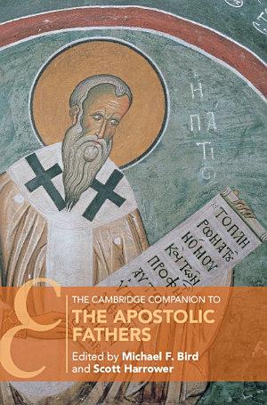 The Cambridge Companion to the Apostolic Fathers