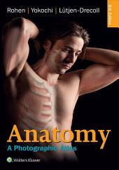 Anatomy a Photographic Atlas, 8th Ed, Wolters Kluwer, 2016: Anatomy a Photographic Atlas,