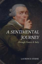 A Sentimental Journey: Through France and Italy