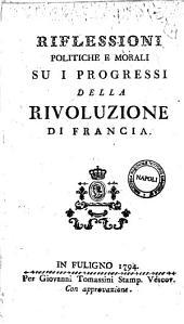 Riflessioni politiche e morali su i progressi della Rivoluzione di Francia