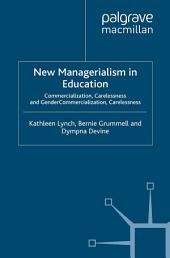 New Managerialism in Education: Commercialization, Carelessness and Gender