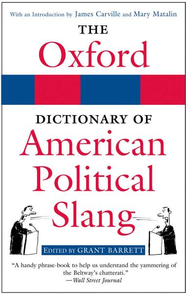 The Oxford Dictionary of American Political Slang