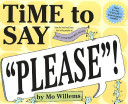 Time to Say  Please