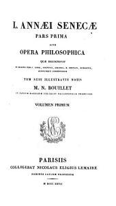 Omnia opera quæ vulgo exstant sub nomine L.A. Senecæ philosophica, declamatoria, tragica. 3 pt. [in 9].
