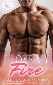 I Love My Fire: Nicole - A Stand Alone Novel