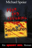 Fear and Laughing in Saufbäuren - Ein Resident Eifel Roman