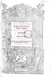 Divi Thomae Aquinatis doctoris angelici, Opera omnia