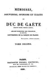 Mémoires, souvenirs, opinions et écrits du duc de Gaëte: Volume 2