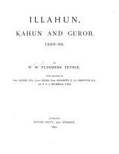Illahun, Kahun and Gurob, 1888-90