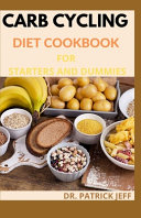 Carb Cycling Diet Cookbook for Starters and Dummies PDF