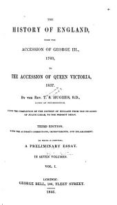 The History of England, from the Accession of George III, 1760, to the Accession of Queen Victoria, 1837: Volume 1