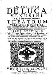 Theatrum veritatis et justitiae, sive decisivii discursus per materias distincti et ... editi in forensibus controversiis canonicis et civilibus: Volume 7
