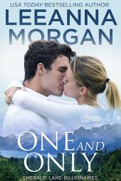 One and Only (Emerald Lake Billionaires, Book 4)