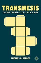 Transmesis: Inside Translation's Black Box