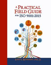A Practical Field Guide for ISO 9001:2015
