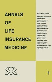 Annals of Life Insurance Medicine: 1962, Volume 1