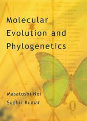 Molecular Evolution and Phylogenetics