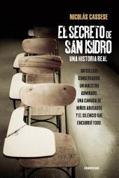 El secreto de San Isidro: Una historia real