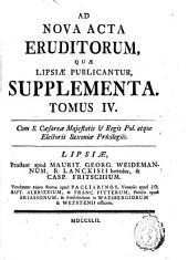 Ad nova acta eruditorum, quae lipsiae publicantur, supplementa: Volume 4
