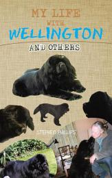 MY LIFE WITH WELLINGTON