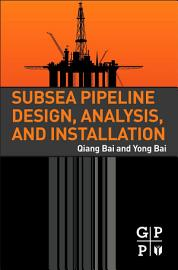 Subsea Pipeline Design  Analysis  and Installation PDF