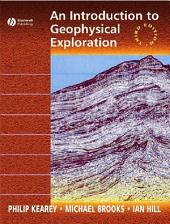 An Introduction to Geophysical Exploration: Edition 3