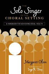 The Solo Singer In The Choral Setting Book PDF