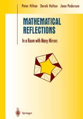 Mathematical Reflections: In a Room with Many Mirrors