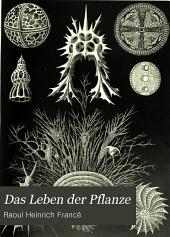 Das Leben der Pflanze: Mit zahlreichen Abbildungen im Text, Faksimiles, Karten, und Tafeln in Schwarz- und Farbendruck, Band 1