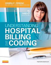 Understanding Hospital Billing and Coding - E-Book: Edition 3