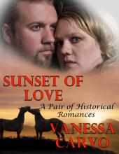 Sunset of Love: A Pair of Historical Romances
