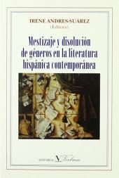 Mestizaje y disolución de géneros en la literatura hispánica contemporánea